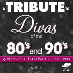 The Hit Co.的專輯A Tribute to the Divas of the 80's and 90's: Gloria Estefan, Shania Twain and Tina Turner and Vol. 4