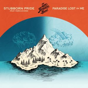 Album Stubborn Pride (feat. Marcus King) / Paradise Lost On Me from Zac Brown Band