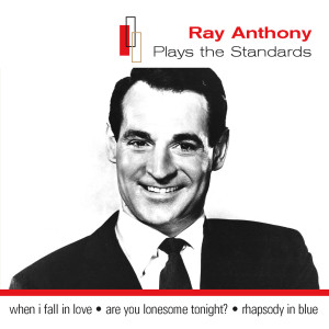 Ray Anthony Plays The Standards 2004 Ray Anthony