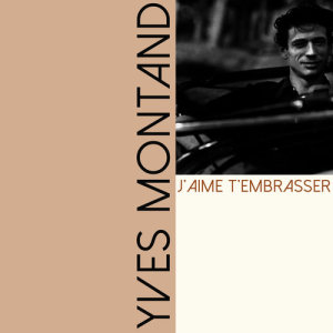 Yves Montand的專輯J'aime t'embrasser