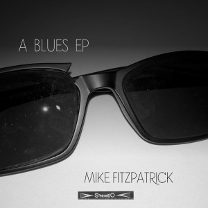 Album A Blues EP from Mike Fitzpatrick