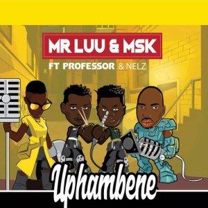 Listen to Uphambene song with lyrics from Mr Luu & MSK
