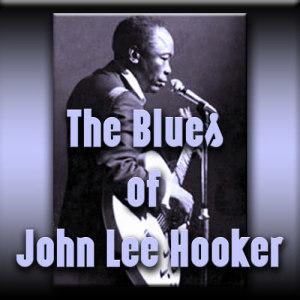 John Lee Hooker的專輯The Blues of John Lee Hooker