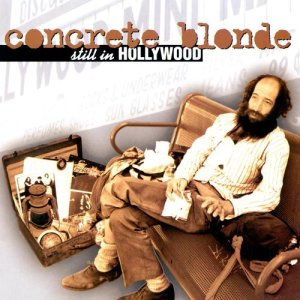 Album Still In Hollywood from Concrete Blonde