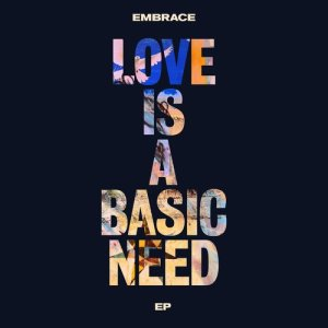 Embrace的專輯Love is a Basic Need EP