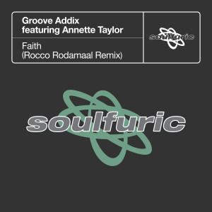 Album Faith (feat. Annette Taylor) (Rocco Rodamaal Remix) from Groove Addix