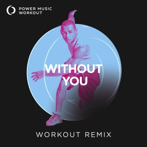 Album Without You - Single from Power Music Workout
