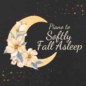 Album Piano to Softly Fall Asleep from Relaxing BGM Project