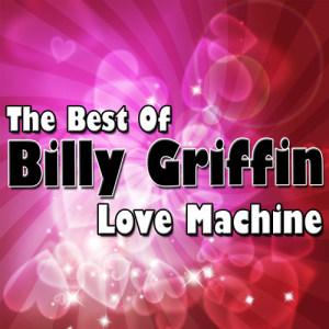 Album Love Machine - The Best Of Billy Griffin from Billy Griffin