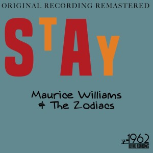 Album Stay from Maurice Williams & The Zodiacs