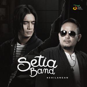 Kehilangan dari Setia Band