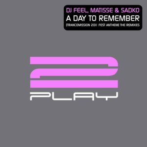 Album A Day To Remember (Trancemission 2011 Fest Anthem) [The Remixes] from Sadko