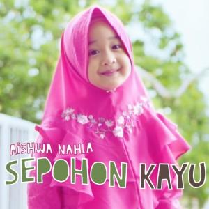 Sepohon Kayu dari Aishwa Nahla