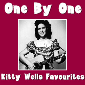 Album One By One Kitty Wells Favourites from Kitty Wells