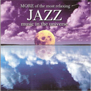 Album More Of The Most Relaxing Jazz Music In The Universe from Various Artists