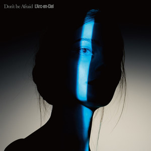 L'Arc-en-Ciel的專輯Don't be Afraid