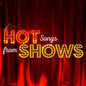 Hot Songs from Shows