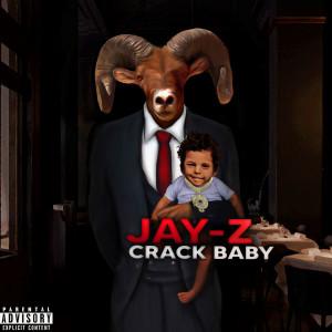 Album Jay Z Crack Baby from GT JYNX