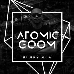Album Atomic Gqom from Funky Qla