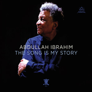 Album The Song Is My Story from Abdullah Ibrahim