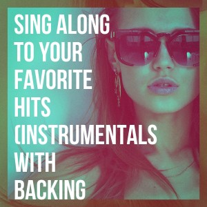 Album Sing Along To Your Favorite Hits (Instrumentals With Backing Vocals) from Karaoke Box