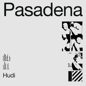 Listen to Pasadena song with lyrics from Hudi