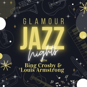 Album Glamour Jazz Nights with Bing Crosby & Louis Armstrong from Louis Armstrong