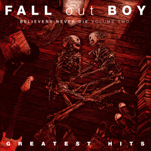 Album Believers Never Die from Fall Out Boy