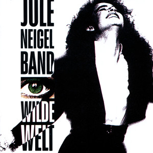 Wilde Welt 1990 Jule Neigel Band