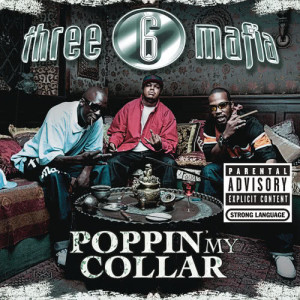 Three 6 Mafia的專輯Poppin' My Collar (Cracktracks Remix)  4 Pack