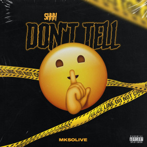 Album Shh Don't Tell (Explicit) from Mksolive