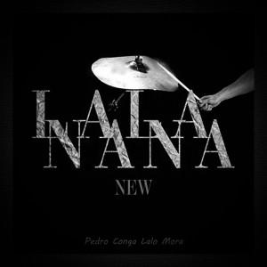 Lala Nana New dari Lalo Mora