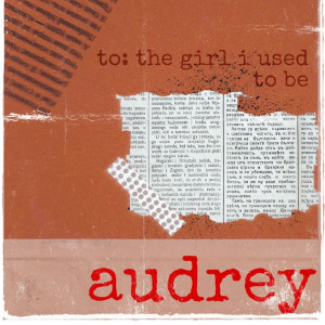 Album To: The Girl I Used to Be from Audrey