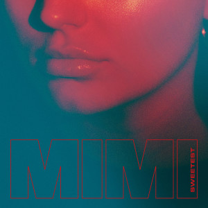 Listen to Sweetest song with lyrics from Mimi