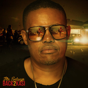 Listen to Back 2 Kasi song with lyrics from Mr Selwyn