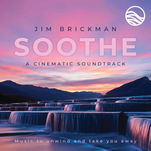 Soothe A Cinematic Soundtrack: Music To Unwind And Take You Away
