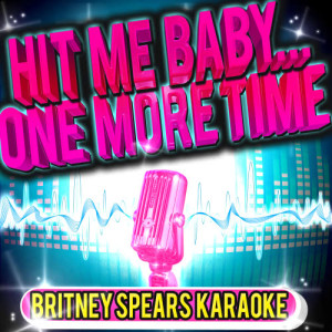 Album Hit Me Baby...One More Time - Britney Spears Karaoke from American Pop Princess