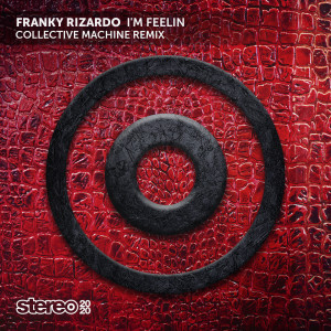 Album I'm Feelin (Collective Machine Remix) from Franky Rizardo