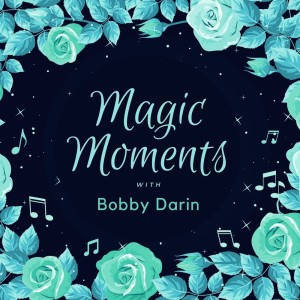 Album Magic Moments with Bobby Darin from Johnny Mercer