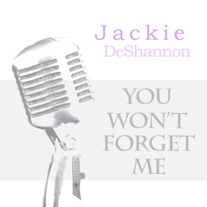 Album You Won't Forget Me from Jackie DeShannon