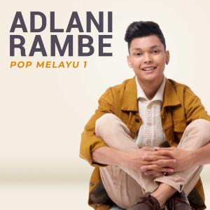 Pop Melayu 1 dari Adlani Rambe