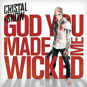 Album God You Made Me Wicked from Cristal Snow