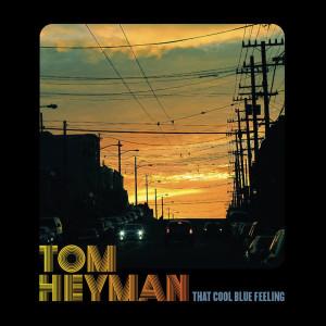 Album That Cool Blue Feeling from Tom Heyman