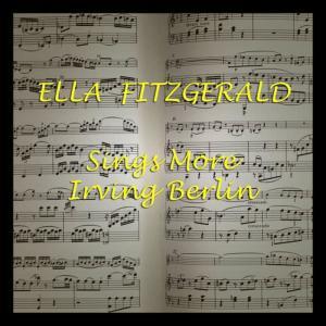 Ella Fitzgerald的專輯Sings More Irving Berlin