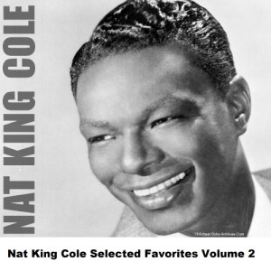 Nat King Cole的專輯Nat King Cole Selected Favorites, Vol. 2