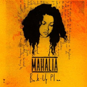 Listen to Back Up Plan song with lyrics from Mahalia