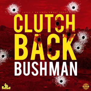 Album Clutch Back from Bushman