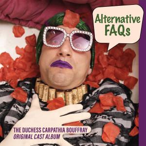 อัลบัม The Duchess Carpathia Bouffray Alternative Faqs (Original Cast Album) (Explicit) ศิลปิน Michael Cooper