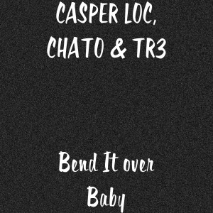Album Bend It over Baby (Explicit) from Chato