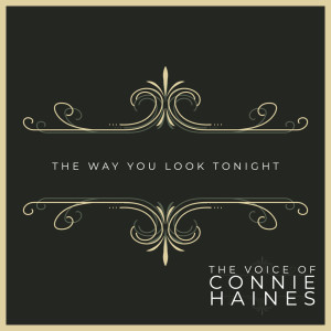 The Way You Look Tonight - The Voice of Connie Haines